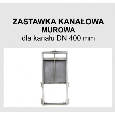 Zastawka murowa DN 400