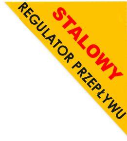 Regulator przepływu stalowy